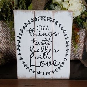 """All Things Taste Better With Love"" Wood Plaque"